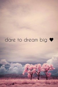 Dare to Dream Biig