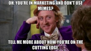 Do you use Memes in Marketing?