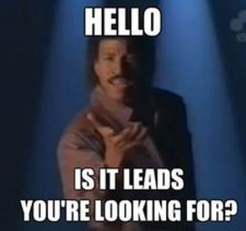 Hello...is it Leads you're looking for?